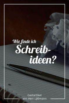 """Toller Gastartikel """"Wie finde ich Schreibideen?"""" von Herr LÿÐmann jetzt auf dem Blog der Autorin Sigrid Schein-Zint"""