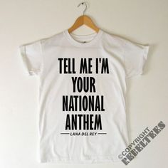 Lana Del Rey T Shirt National Anthem. Love