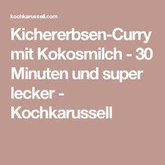 Kichererbsen-Curry mit Kokosmilch - 30 Minuten und super lecker - Kochkarussell
