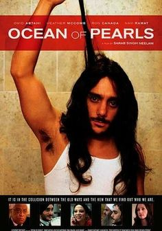 Ocean of Pearls (2008) When young Sikh surgeon Amrit Singh (Omid Abtahi) senses that his outward appearance could cost him dearly when it comes to professional opportunities in America, he shuns his traditional family, takes off his turban and cuts his long, black hair. But shedding his religious convictions proves far more complicated in this penetrating tale about racism and self-realization. Heather McComb, Ron Canada and Navi Rawat also star.