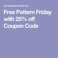 Free Pattern Friday with 25% off Coupon Code