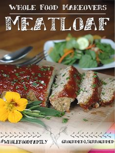 A whole food recipe makeover! If you are looking for an easy, healthy, and gluten-free meatloaf recipe packed with flavor this one's for you. Plus it contains 2 vegetables, ground flax seed, and more clean eating ingredients!  Grounded & Surrounded   #WholeFoodFamily http://www.groundedandsurrounded.com/recipe/whole-food-makeovers-meatloaf/