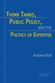 Think Tanks, Public Policy, and the Politics of Expertise by Andrew Rich, http://www.amazon.com/dp/052183029X/ref=cm_sw_r_pi_dp_edZHsb02WH94T