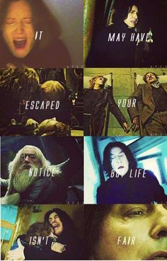 """Snape to Harry """"Life isn't fair"""".Well considering how his parents were killed on front of him as a child and he was sent to live with his aunt and uncle who neglected him, I think Harry understands that life is not fair. Blaise Harry Potter, Harry Potter Sad, Harry Potter Quotes, Harry Potter Universal, Lily Potter, Always Harry Potter, Severus Hermione, Severus Rogue, Severus Snape Quotes"""