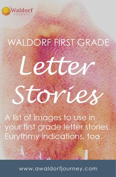 I'm getting started on my first grade prep and found this great little list of images for letter stories!  Waldorf First Grade Letter Stories http://www.awaldorfjourney.com/2017/06/waldorf-first-grade-letter-stories/