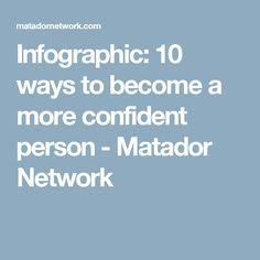 Infographic: 10 ways to become a more confident person - Matador Network