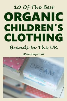 Eco-friendly, organic, ethical and fairtrade clothing for babies and children. The 10 best organic kids clothing and organic baby clothes retailers in the UK. #organic #organiccotton #organiccottonbabyclothes  #organiccottonclothing #ecokids #ecokidsclothing #ecokidsfashion #ethicalfashion #ethicalchildrensfashion #fairtradefashion #fairtradechildrensclothing #organicbabyclothes