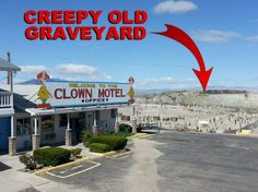 """Tonopah, Nevada's Cemetary next to a clown motel. If the clowns don't get you, the ghosts of a bunch of gold miners who fell victim to the """"Tonopah Plague"""" back in 1902 certainly will!America's Scariest Motel -"""