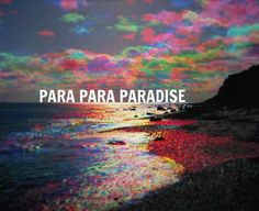 #paradise #coldplay