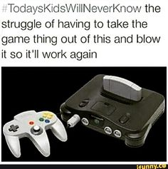 today kids will never know