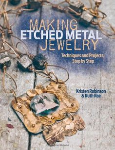 Making Etched Metal Jewelry: Techniques and Projects, Step by Step by Kristen Robinson,http://www.amazon.com/dp/144032705X/ref=cm_sw_r_pi_dp_Kr2ysb1C14NJ4HSA