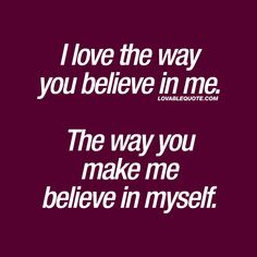 Lovable you and me quotes - great love quotes for you. Happy Quotes Friends, You Make Me Happy Quotes, Happy Quotes About Him, You And Me Quotes, Great Love Quotes, Thank You Quotes, Romantic Love Quotes, Love Quotes For Him, You Rock Quotes