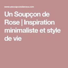 Un Soupçon de Rose | Inspiration minimaliste et style de vie