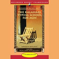 """Another must-listen from my #AudibleApp: """"The Kalahari Typing School for Men: More from the No. 1 Ladies' Detective Agency"""" by Alexander McCall Smith, narrated by Lisette Lecat."""