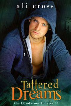 Tattered Dreams (Desolation Diaries #3) by Ali Cross, http://www.amazon.com/dp/B00GL4IM8Q/ref=cm_sw_r_pi_dp_tYfIsb03FQQ2G