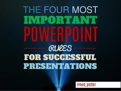 The 4 Most Important PowerPoint RULES for Successful Presentations-There are a million and one tips and tricks for using PowerPoint effectively, but what REALLY matters most? This presentation takes the 4 most important changes you can make to your presentations and