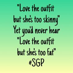 calling someone fat is rude. But picking on someone skinny is completely fine. Yeah, cuz that makes sense Skinny Girl Quotes, Skinny Image, Skinny Girl Problems, Quotes About Haters, Skinny Girls, Too Skinny, Skinny People, Girl Truths, Girl Facts
