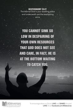 """When a person strikes rock bottom with a sense of nothingness or helplessness, he may find that he has struck the Rock of Ages. """"Though the Lord is high, he regards the lowly."""" (Ps. 138:6) You cannot sink so low in despairing of your own resources that God does not see and care. In fact, He is at the bottom waiting to catch you. You who are groaning under some burden, look eagerly for the new tenderness of love God is imparting to you. ibibleverses.christianpost.com"""