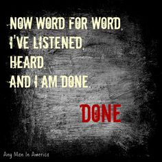 Any Man In America - Blue October, Justin Furstenfeld,  Now Word for Word, I've Listened, Heard, And I Am Done . Done