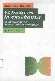 El tacto en la enseñanza. PEDAGOGIA EDUCACION DIDACTICA  El tacto en la enseñanza.  PEDAGOGIA EDUCACION  DIDACTICA