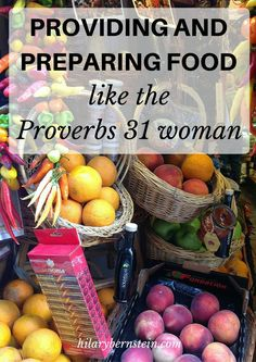 Stuck in a meal planning and grocery shopping rut? Try to start providing and preparing food like the Proverbs 31 woman.