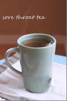 Sore Throat Tea - Nothing works better for me when I have a sore throat. I drink this for a day and it is gone the next morning.