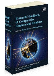 NOW IN PAPERBACK - Research Handbook of Comparative Employment Relations - edited by Michael Barry and Adrian Wilkinson - March 2013 (New Horizons in Management series)