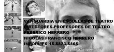 EN CAPITAL ESCUELAS DE TEATRO LA MEJOR FEDERICO HERRERO, NICOLÁS FRANCISCO HERRERO INFORMES 15-5823-5865