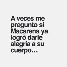 Ehhh Macarena ♪ ♪