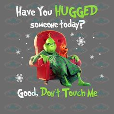 Have you hugged someone today? good, don't touch me – svglandstore Le Grinch, Grinch Stuff, Grinch Party, Grinch Pills, Christmas Jokes, Grinch Stole Christmas, Christmas Fun, Xmas, Candy Christmas Decorations