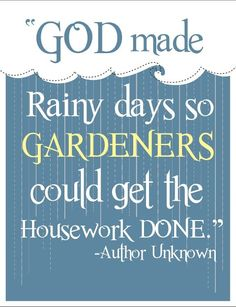 rainy days, gardeners