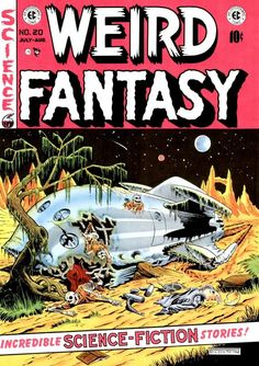 Classic cover by Al Feldstein from Weird Fantasy published by EC Comics, July as well as an original painting by Feldstein re-creating his cover, Pulp Fiction, Comic Book Artists, Comic Books Art, Comic Art, Sci Fi Comics, Horror Comics, Fantasy Comics, Fantasy Art, Carl Sagan