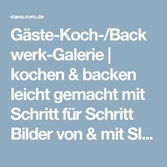 Gäste-Koch-/Backwerk-Galerie | kochen & backen leicht gemacht mit Schritt für Schritt Bilder von & mit Slava