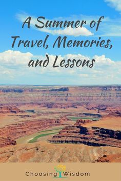 A Summer of Travel, Memories, and Learning - Choosing Wisdom