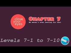Close Your Eyes - Chapter 7 - All Levels 7-1 to 7-10 Walkthrough Gameplay
