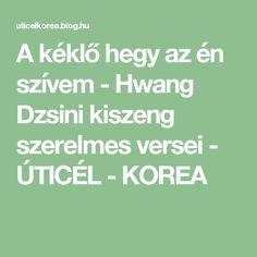 A kéklő hegy az én szívem - Hwang Dzsini kiszeng szerelmes versei - ÚTICÉL - KOREA Korea, Math Equations, Blog, Blogging, Korean