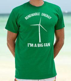 Renewable Energy? I'm a big fan. #energyhumor