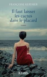 Il faut laisser les cactus dans le placard ebook by Françoise Kerymer