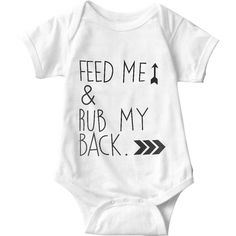 Feed Me And Rub My Back White Baby Onesie   Sarcastic ME