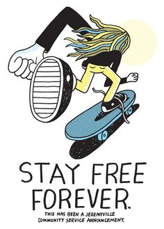 Stay Free Forever | Jeremyville