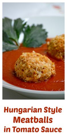 Hungarian style meatballs in tomato sauce (Paradicsomos húsgombóc) recipe. A family-friendly one-dish meal that even the kids will love. Traditionally it is made with pork, but any type of ground meat will work with this recipe.