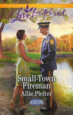 Small-Town Fireman by Allie Pleiter