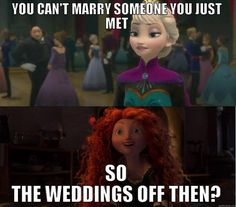 I love the new messages Disney is sending. You don't need a prince to be happy, because you are strong enough to handle yourself. Elsa and Merida didn't fall in love, and that's okay. :)