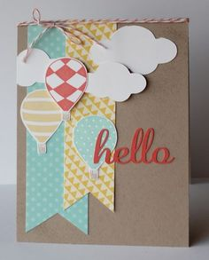 Hello hot air balloon by stamp with heather Cool Cards, Diy Cards, Scrapbook Cards, Scrapbook Paper Crafts, Card Making Inspiration, Paper Cards, Birthday Cards, Teen Birthday, Birthday Gifts
