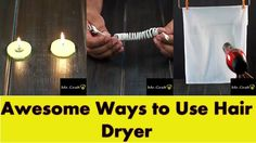 4 Awesome Ways to Use Hair Dryer