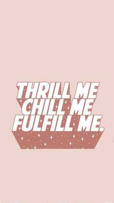 Trill me Chill me Fulfill me | #quote
