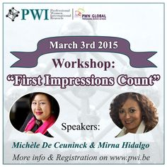 PWI - PWI WS: First Impressions Count.   Your guides on this journey... Michèle De Ceuninck and Mirna Hidalgo