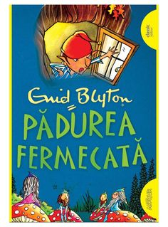 Pădurea fermecată | paperback - Enid Blyton - Editura Arthur Enid Blyton, Shel Silverstein, Roald Dahl, Motivational Quotes, Comic Books, Study, School, Literatura, Studio