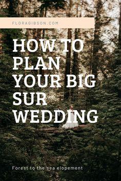 How to elope in California Big Sur Wedding Venues, Wedding Spot, Big Sur California, California Wedding, Big Sur Restaurant, Big Sur Bakery, Vista Garden, Big Sur Coastline, Photography Timeline