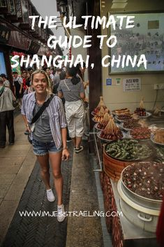 The Ultimate Travel Guide to Shanghai, China - I'm Jess Traveling China Travel Guide, Asia Travel, Travel Tips, Travel Destinations, Travel Guides, Vietnam Travel, Macau Travel, Travel Hacks, Travel Bag